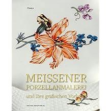Meissener Porzellanmalerei und ihre grafischen Vorlagen: Raffinesse im Akkord