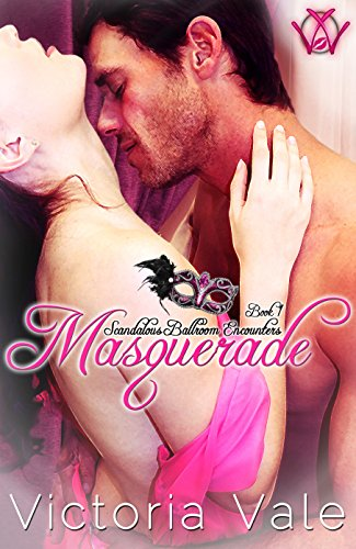 Masquerade (A Regency Erotic Romance) (Scandalous Ballroom Encounters Book 1) (English Edition)