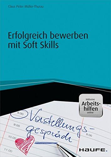 Erfolgreich bewerben mit Soft Skills (Haufe Fachbuch)