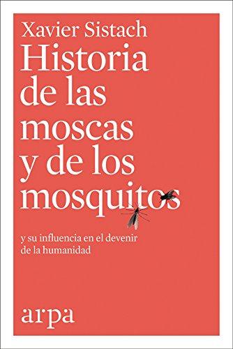 Historia de las moscas y de los mosquitos por Xavier Sistach
