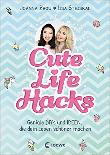 Cute Life Hacks: Geniale DIYs und Ideen, die dein Leben schöner machen