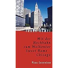 Mit der Hochbahn zum Wolkentor: Sweet Home Chicago (Picus Lesereisen)