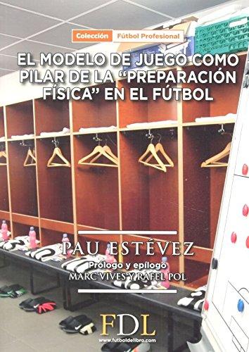 Modelo de juego como pilar básico de la preparación física en el fútbol por Pau Estévez Planas