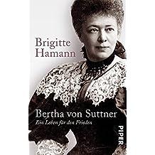 Bertha von Suttner: Kämpferin für den Frieden