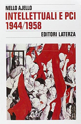 Intellettuali e PCI (1944-1958) (Storia e società) por Nello Ajello
