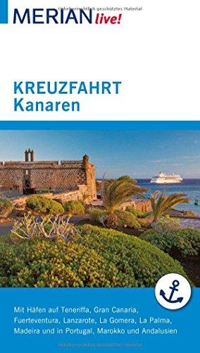 Preisvergleich Produktbild MERIAN live! Reiseführer Kreuzfahrt Kanaren: Mit Häfen auf Teneriffa, Fuerteventura, Lanzarote, La gomera, La Palma, Gran Canaria, Madeira und in Portugal, Marokko und Andalusien