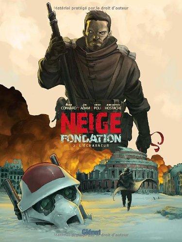 Neige Fondation, Tome 2 : L'Echarneur
