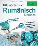 PONS Bildwörterbuch Rumänisch: 12.500 Begriffe und Redewendungen in 3.000 topaktuellen Bildern für Alltag, Beruf und unterwegs.