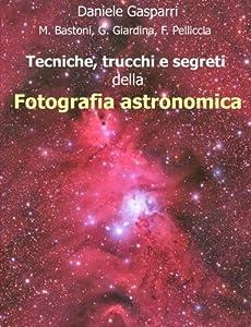 I 10 migliori libri sulla fotografia astronomica