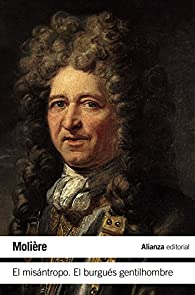 El misántropo / El burgués gentilhombre par  Molière