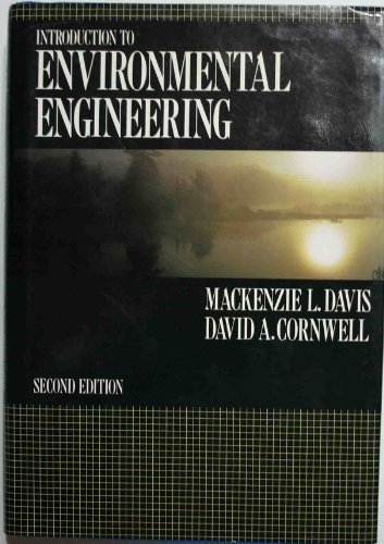 Introduction to Environmental Engineering (Mcgraw Hill Series in Water Resources and Environmental Engineering) 2 Sub edition by Davis, Mackenzie L., Cornwell, David A. (1991) Hardcover