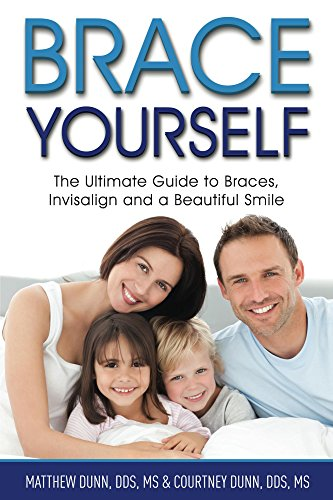 brace-yourself-the-ultimate-guide-to-braces-invisalign-and-a-beautful-smile-english-edition
