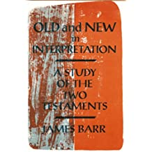 Old and New in interpretation: A study of the two Testaments