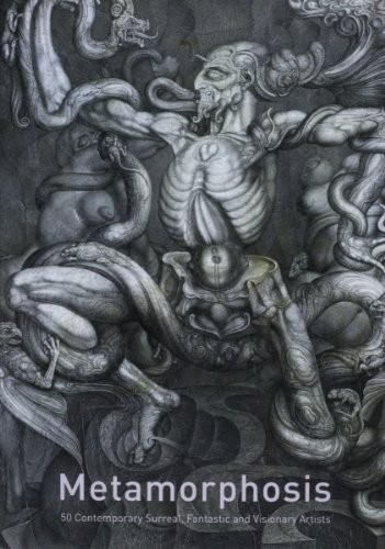 Metamorphosis: 50 Contemporary Surreal, Fantastic and Visionary Artists