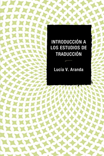 Introducción a los estudios de traducción por Lucía V. Aranda