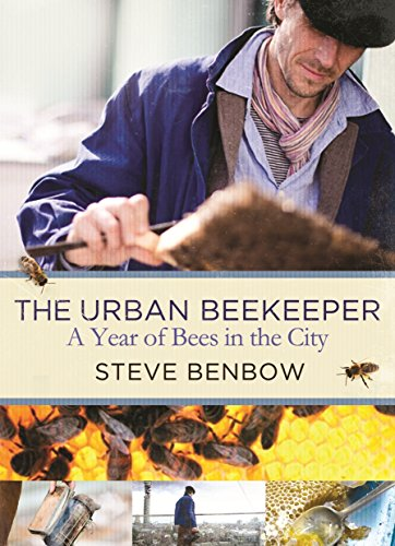The Urban Beekeeper: A Year of Bees in the City