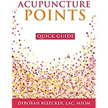 Acupuncture Points Quick Guide: Pocket Guide to the Top Acupuncture Points (English Edition)