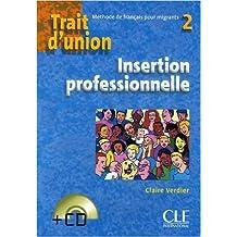 Trait d'union 2 : Insertion professionnelle (1CD audio) de Claire Verdier ,Eugène Collilieux (Illustrations) ( 13 décembre 2005 )