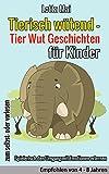 Tierisch wütend - Tier Wut Geschichten für Kinder von 4 - 8 Jahren: (Spielerisch den Umgang mit Emotionen erlernen)