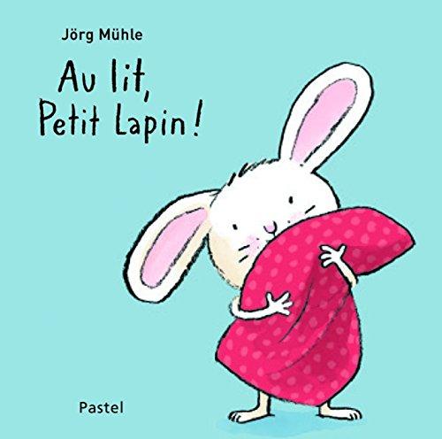 Au Lit, Petit Lapin ! Tout Carton