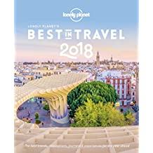 Lonely Planet's Best in Travel 2018 (Lonely Planet Travel Reference)