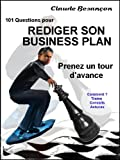 101 QUESTIONS  POUR RÉDIGER SOI-MÊME SON BUSINESS PLAN (French Edition)