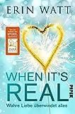 When it's Real - Wahre Liebe überwindet alles: Roman - Erin Watt