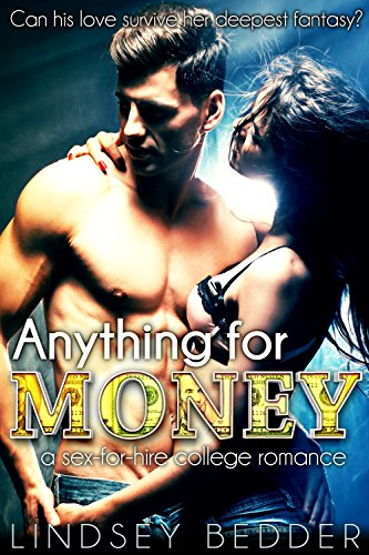 Anything for Money: A Sex-for-Hire College Romance (English Edition) (Wild Girls Gone College)