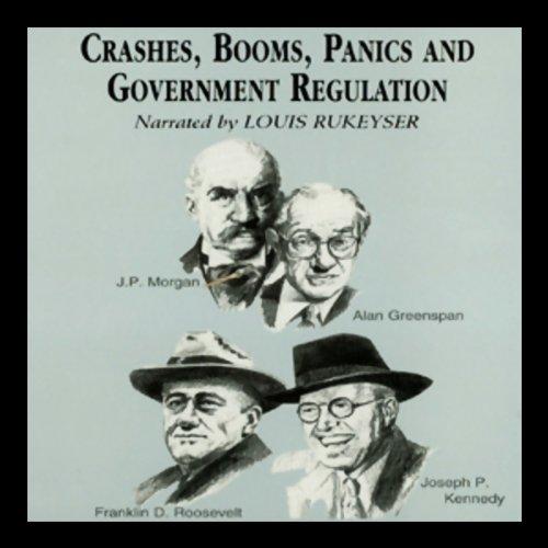 Crashes, Booms, Panics, and Government Regulations  Audiolibri