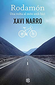Rodamón: Una volta al món amb bici par Xavi Narro