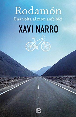 Rodamón: Una volta al món amb bici (No ficción) por Xavi Narro