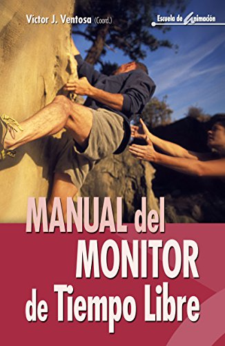 Manual del monitor de tiempo libre (Escuela de animación nº 10)