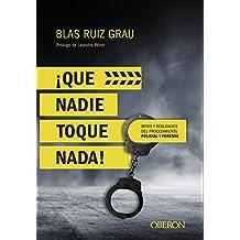 ¡Que nadie toque nada! Mitos y realidades del procedimiento policial y forense (Libros Singulares)