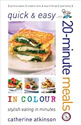 Quick and Easy 20-minute Meals in Colour by Catherine Atkinson (2008-09-30)