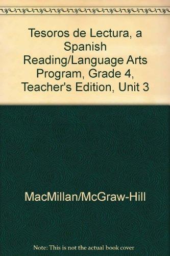 Tesoros de Lectura, a Spanish Reading/Language Arts Program, Grade 4, Teacher's Edition, Unit 3 (Elementary Reading Treasures) por Mcgraw-Hill Education
