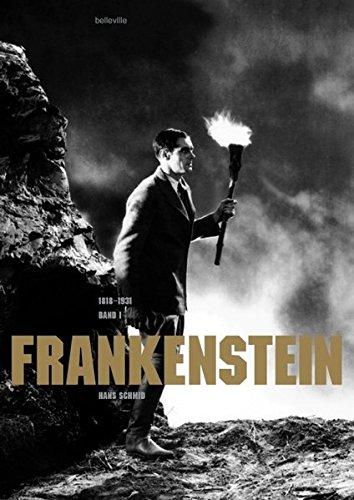 Frankenstein: Band I (1818-1931). Eine Literatur-, Film- und Familiengeschichte in zwei Bänden