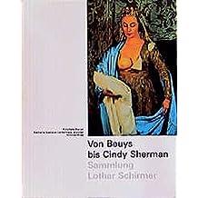 Von Beuys bis Cindy Sherman: Sammlung Lothar Schirmer