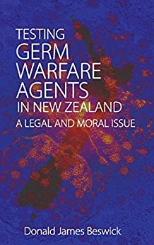 Testing Germ Warfare Agents In New Zealand: A Legal And Moral Issue por Donald J Beswick epub