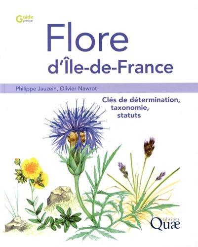 Flore d'Ile de France - clés de détermination, taxonomie et statuts