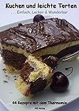 Kuchen und leichte Torten Einfach, Lecker & Wunderbar: 44 Rezepte mit dem ThermomixAlle Rezepte sind für den TM31 entwickelt worden, können jedoch auch mit dem TM5 zubereitet werden.
