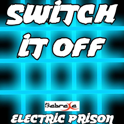 Switch It Off (Electric Prison's Remake Version of Redlight) -