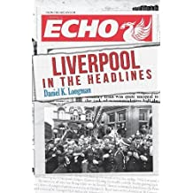 Liverpool in the Headlines