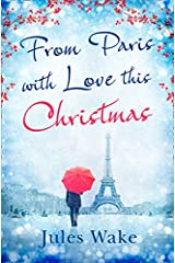 From Paris With Love This Christmas: A heartwarming and uplifting Christmas romance Paperback