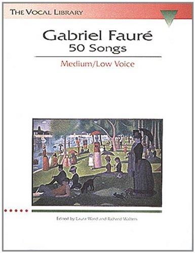 Gabriel Faure: 50 Songs Medium/Low Voice por Gabriel Faure