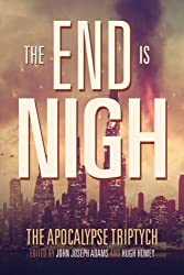 The End is Nigh (The Apocalypse Triptych) (Volume 1) by Hugh Howey (2014-03-01)