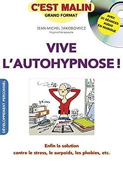 Vive l'autohypnose, C'est malin (C'est malin !)