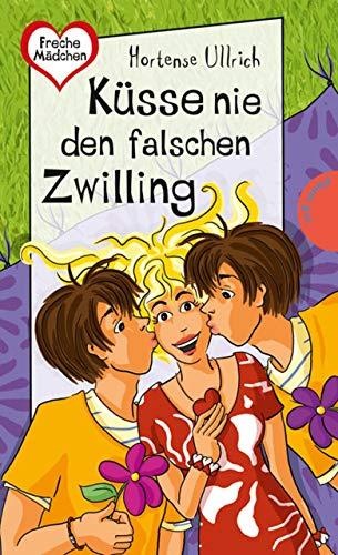 Küsse nie den falschen Zwilling: aus der Reihe Freche Mädchen - freche Bücher!