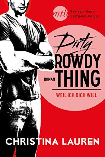 Dirty Rowdy Thing - Weil ich dich will von [Lauren, Christina]
