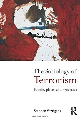 The Sociology of Terrorism: People, Places and Processes by Stephen Vertigans (2011-08-24)