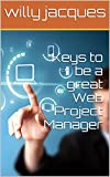 Keys to be a great Web Project Manager (English Edition)